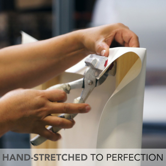Hand-Stretched To Perfection